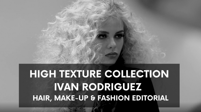 HIGH TEXTURE HAIRSTYLE VIDEO EDITORIAL BY IVAN RODRIGUEZ COVER